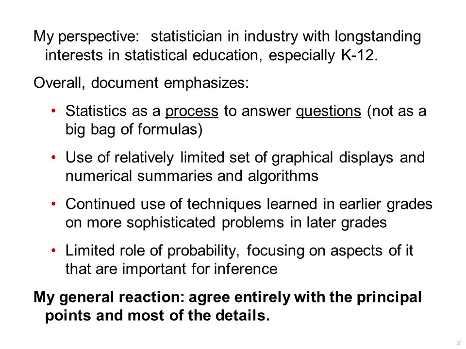 2 My perspective: statistician in industry with longstanding interests in statistical education, especially K-12.