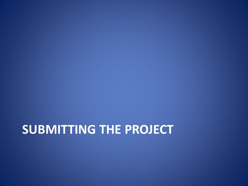 SUBMITTING THE PROJECT