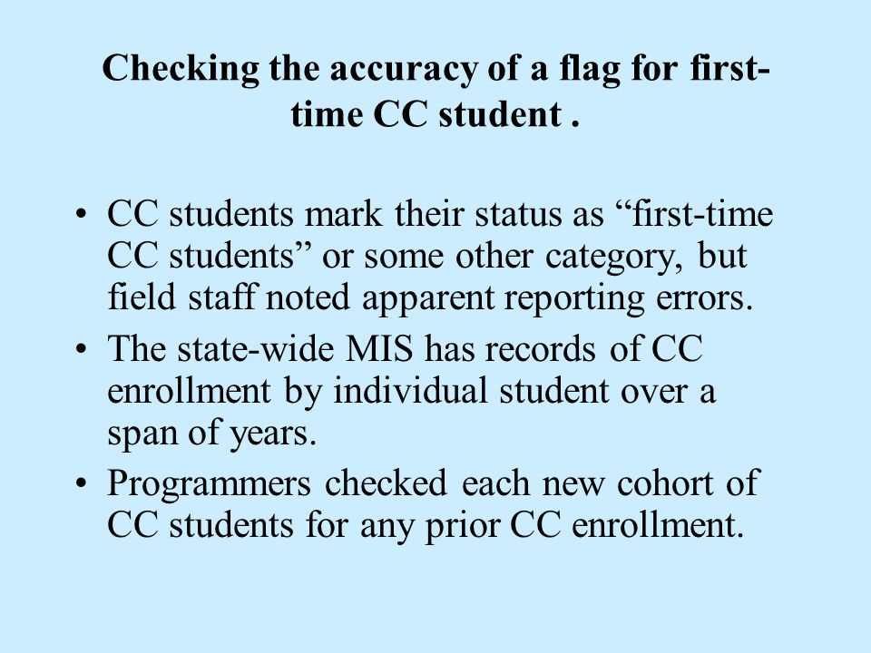 Checking the accuracy of a flag for first- time CC student.