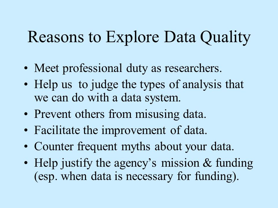 Reasons to Explore Data Quality Meet professional duty as researchers.