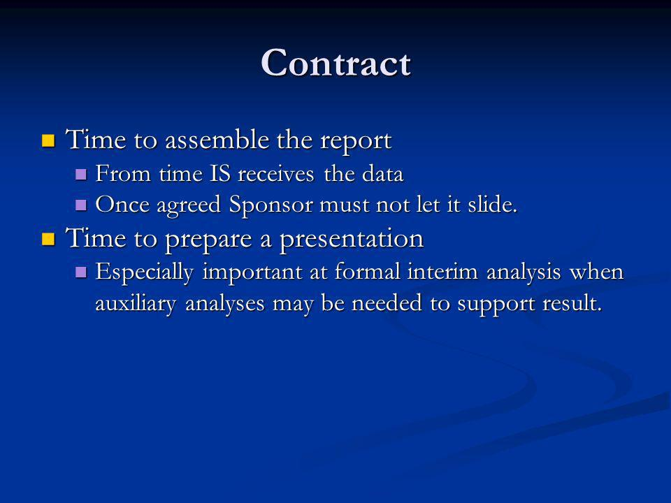 Contract Time to assemble the report Time to assemble the report From time IS receives the data From time IS receives the data Once agreed Sponsor must not let it slide.