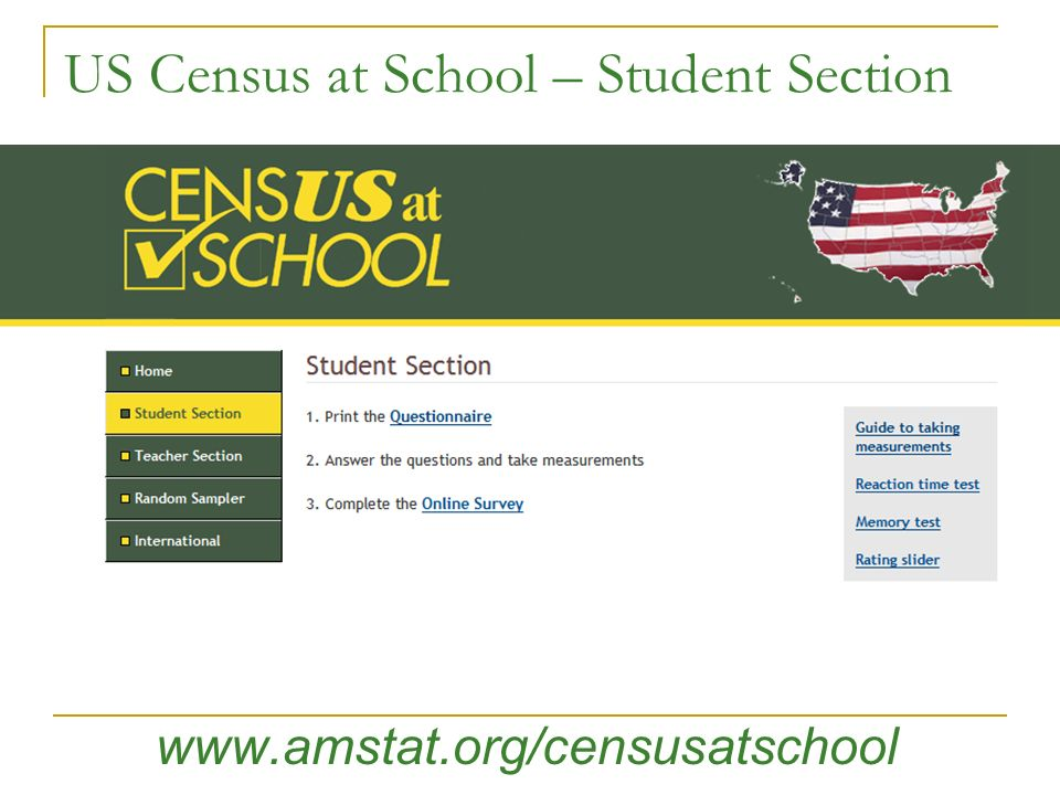 US Census at School – Student Section www.amstat.org/censusatschool