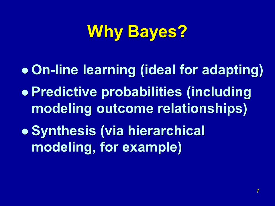 7 7 Why Bayes.