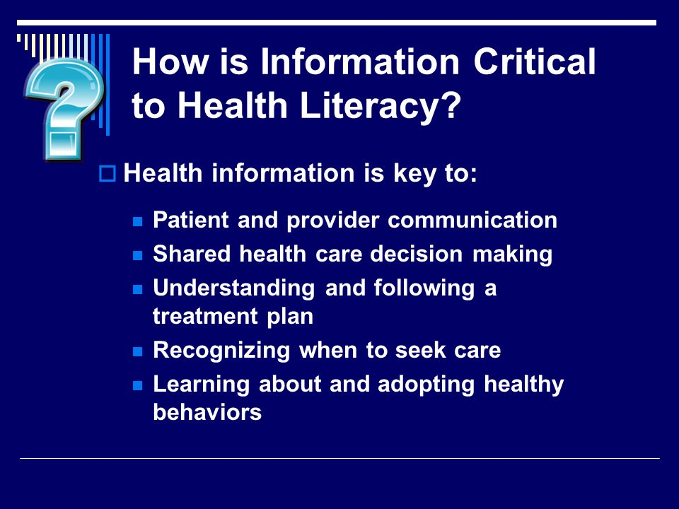 How is Information Critical to Health Literacy.