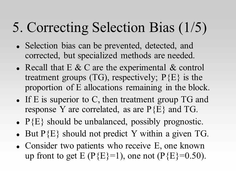 5. Correcting Selection Bias (1/5) l l Selection bias can be prevented, detected, and corrected, but specialized methods are needed. l l Recall that E