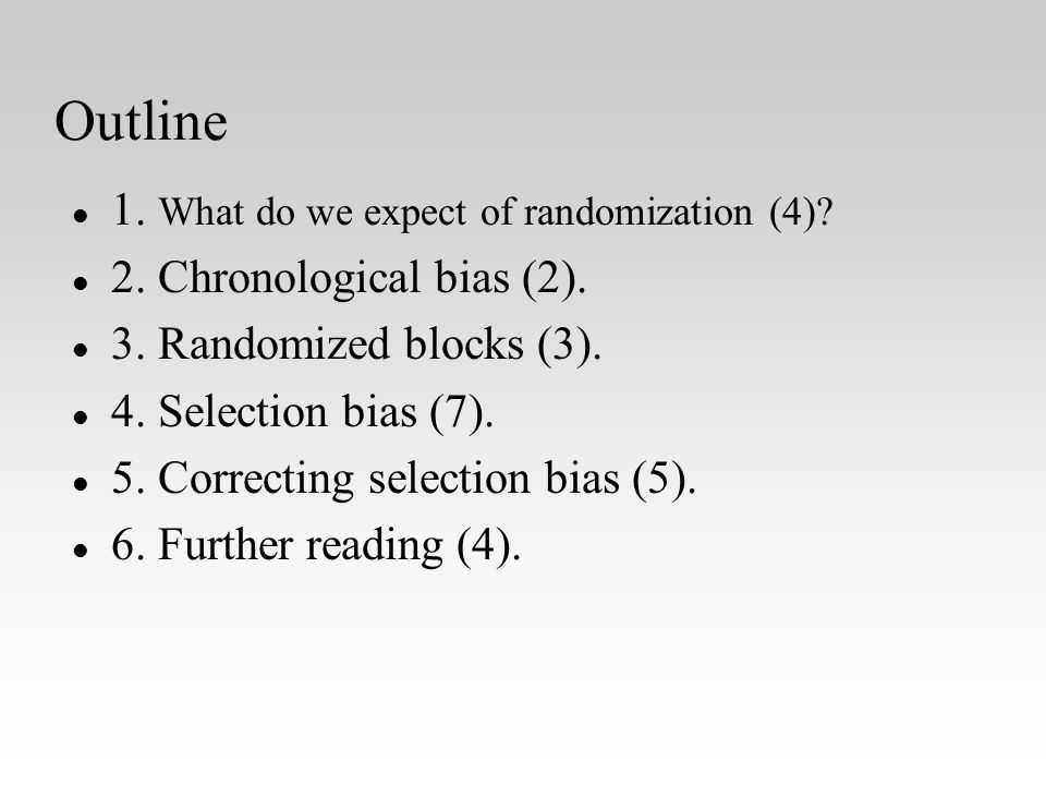 Outline l l 1. What do we expect of randomization (4).