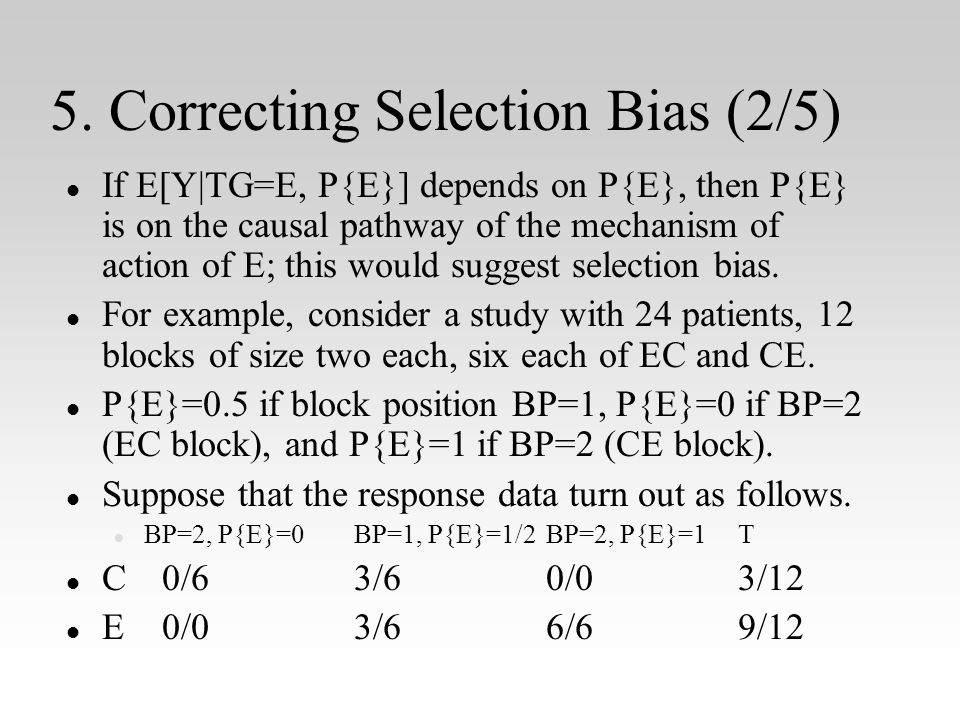 5. Correcting Selection Bias (2/5) l l If E[Y|TG=E, P{E}] depends on P{E}, then P{E} is on the causal pathway of the mechanism of action of E; this wo