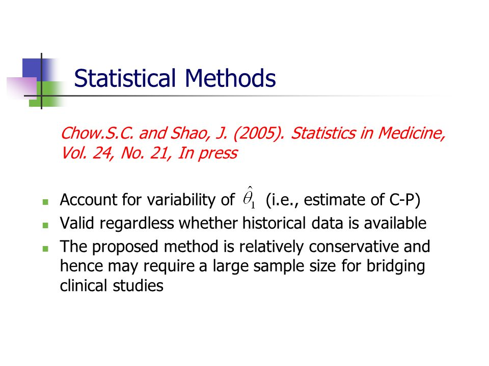 Statistical Methods Chow.S.C. and Shao, J. (2005). Statistics in Medicine, Vol. 24, No. 21, In press Account for variability of (i.e., estimate of C-P