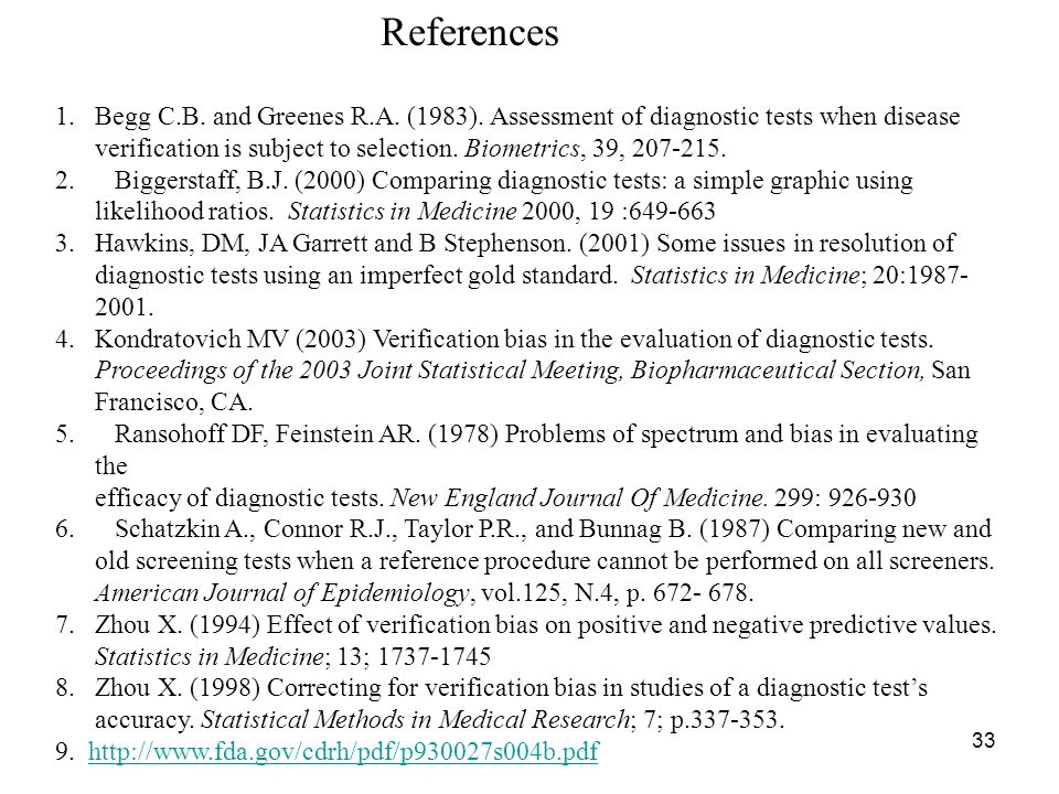 33 References 1.Begg C.B. and Greenes R.A. (1983).