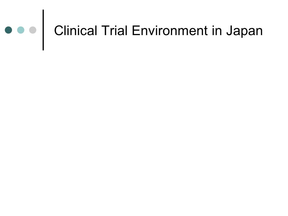 Clinical Trial Environment in Japan