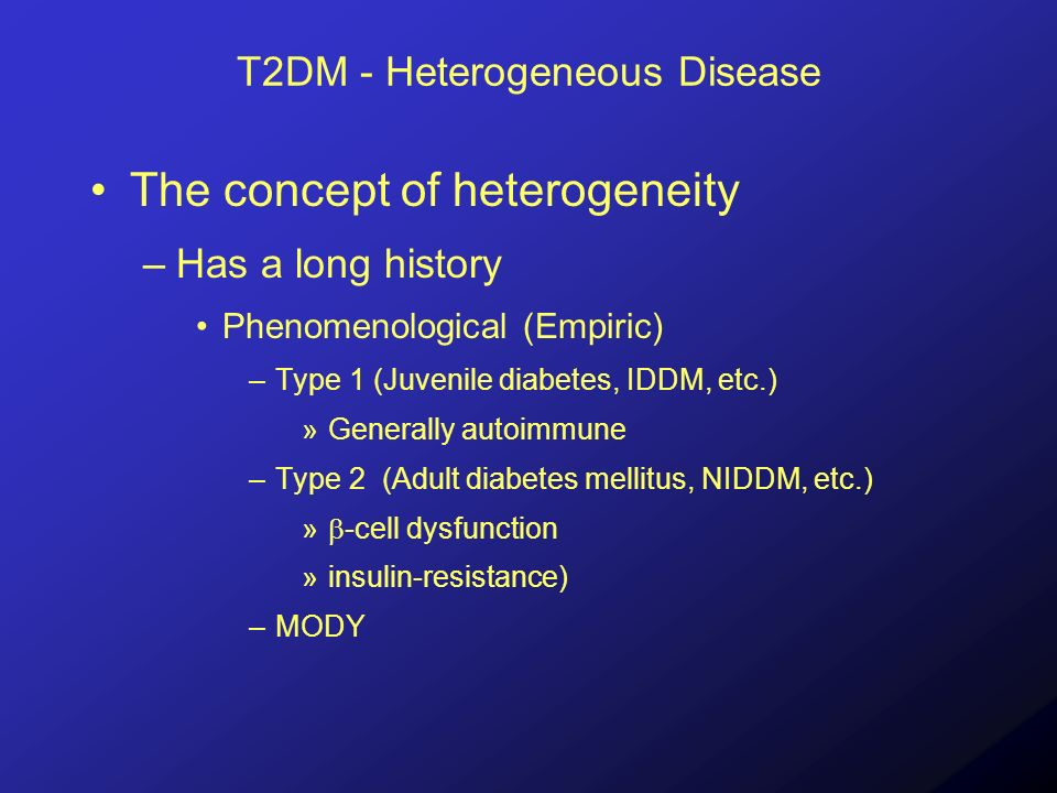 Foundation of Type 2 Diabetes Controversial but basic agreement –Combination of -cell dysfunction Insulin resistance