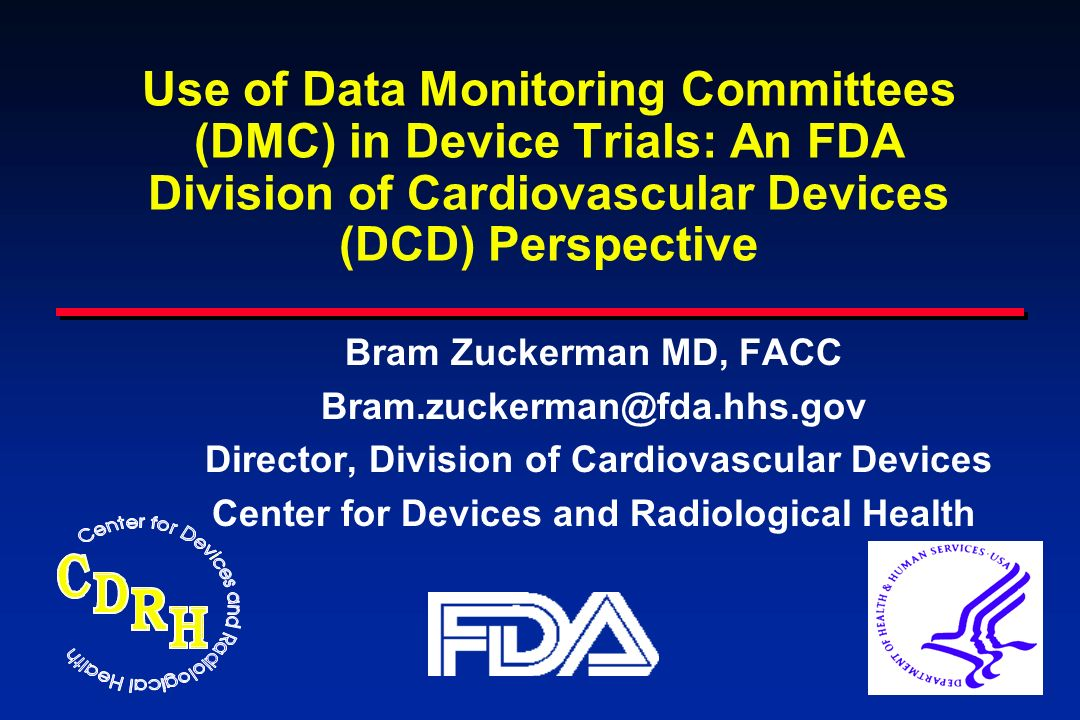 2 2 Introduction Most literature on Data Monitoring Committees (DMC) deals with drug trial applications DMCs have been employed at FDA Device Center (CDRH) over the last decade Today s goals: Talk about use of DMCs at CDRH Comment on FDA DMC Guidance Document