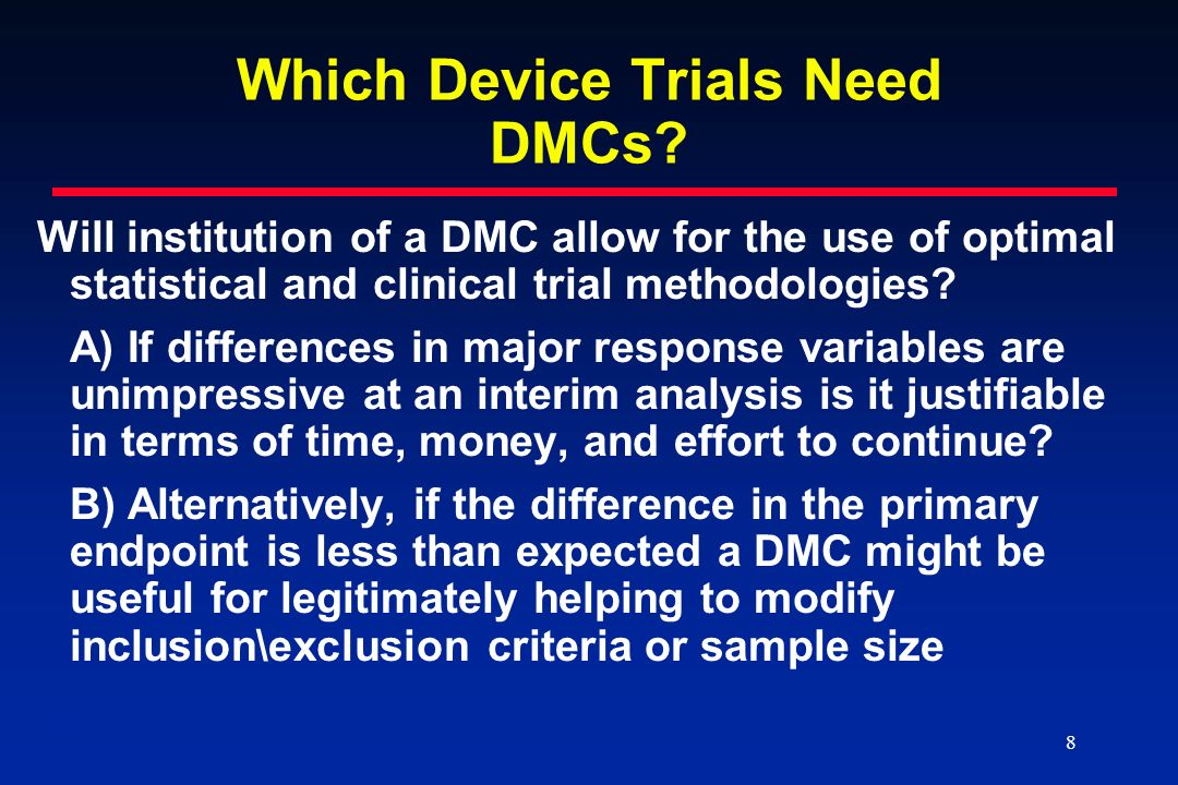 9 9 Which Device Trials Need DMCs.