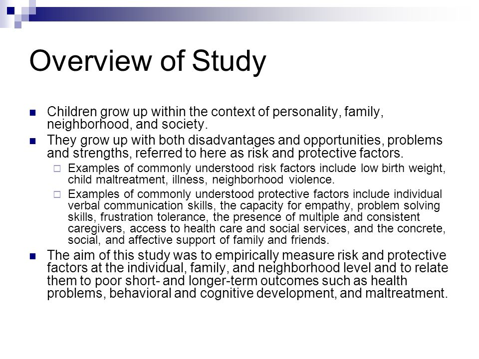 Overview of Study Children grow up within the context of personality, family, neighborhood, and society.