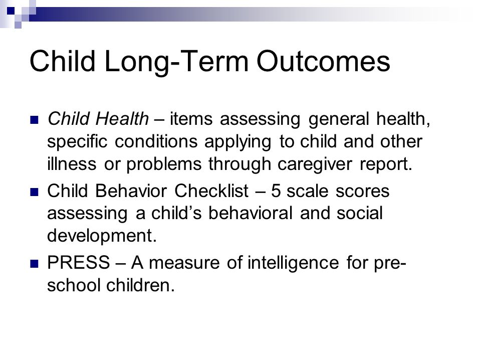 Child Long-Term Outcomes Child Health – items assessing general health, specific conditions applying to child and other illness or problems through caregiver report.