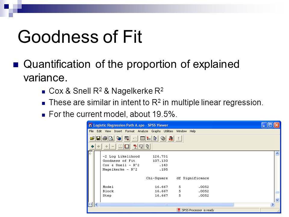 Goodness of Fit Quantification of the proportion of explained variance.