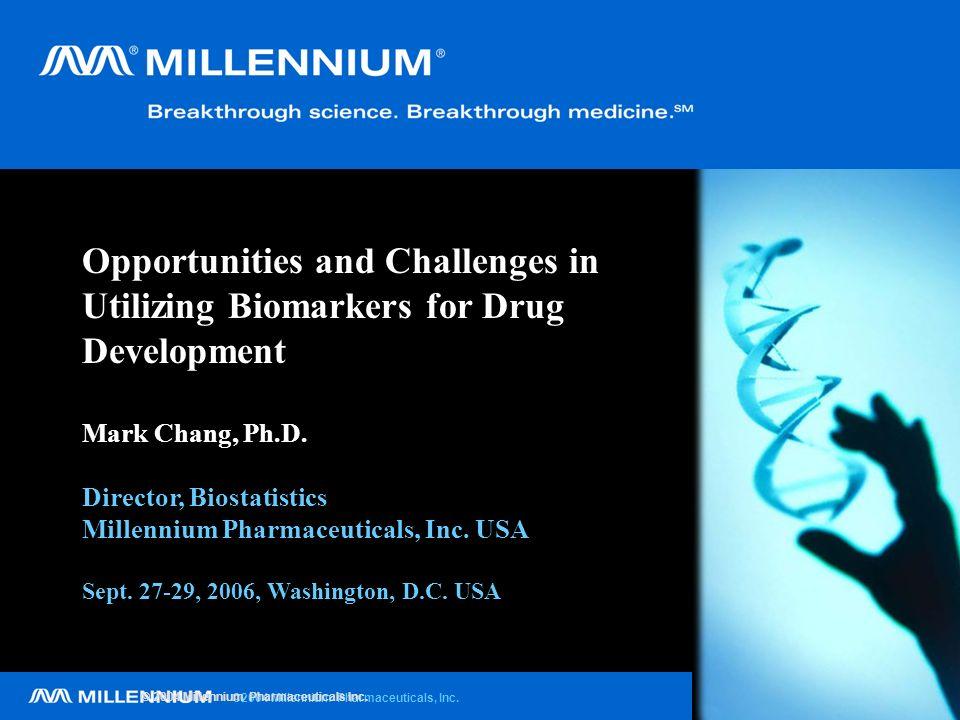 ©2004 Millennium Pharmaceuticals, Inc. © 2004 Millennium Pharmaceuticals Inc.