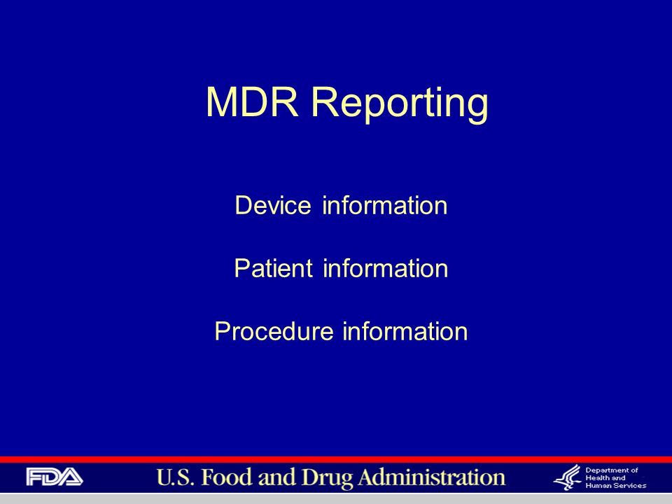 MDR Reporting Device information Patient information Procedure information
