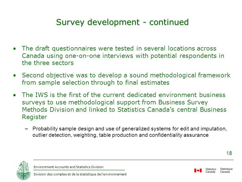 Environment Accounts and Statistics Division Division des comptes et de la statistique de l'environnement 18 Survey development - continued The draft