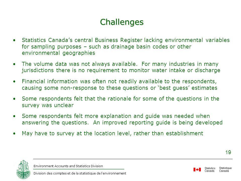 Environment Accounts and Statistics Division Division des comptes et de la statistique de l'environnement 19 Challenges Statistics Canadas central Bus