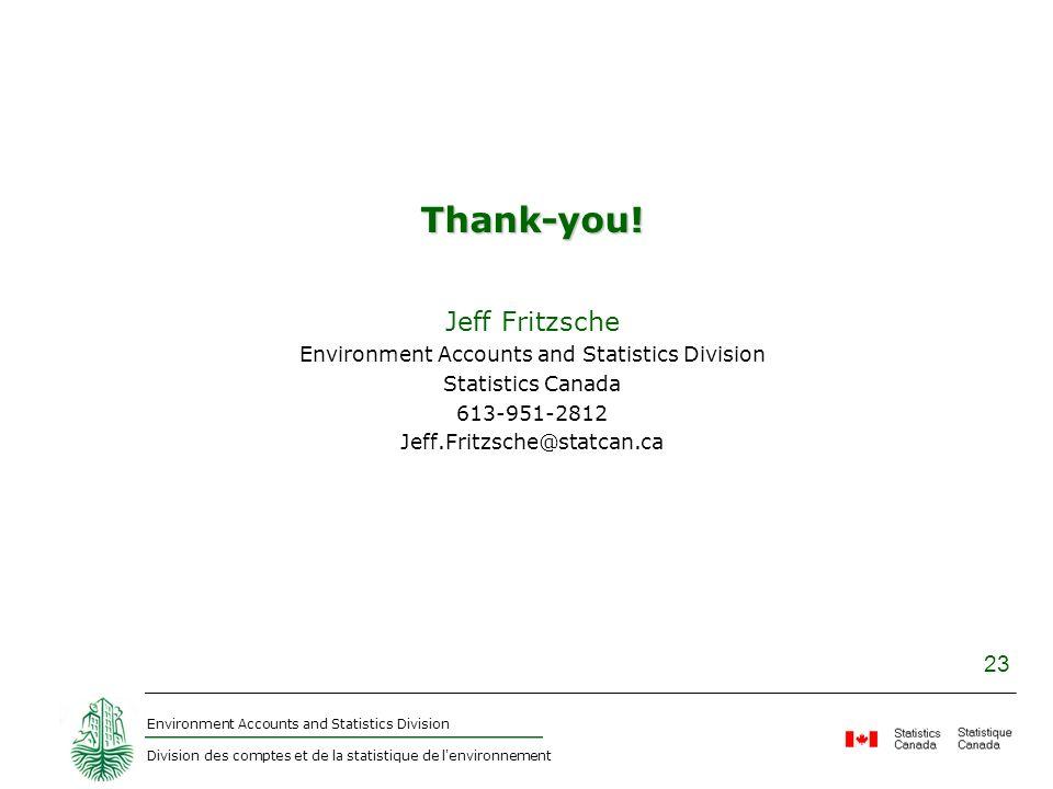 Environment Accounts and Statistics Division Division des comptes et de la statistique de l'environnement 23 Thank-you! Jeff Fritzsche Environment Acc