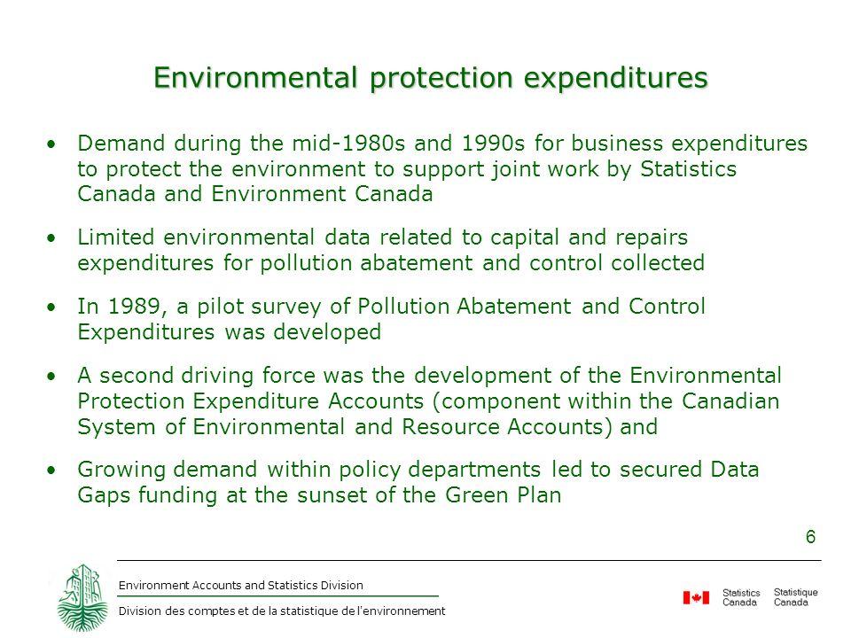 Environment Accounts and Statistics Division Division des comptes et de la statistique de l'environnement 6 Environmental protection expenditures Dema