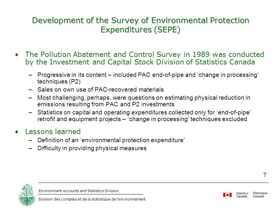 Environment Accounts and Statistics Division Division des comptes et de la statistique de l'environnement 7 Development of the Survey of Environmental