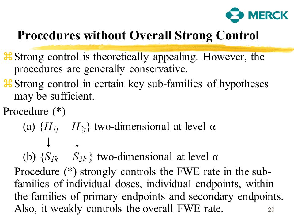 20 Procedures without Overall Strong Control zStrong control is theoretically appealing.