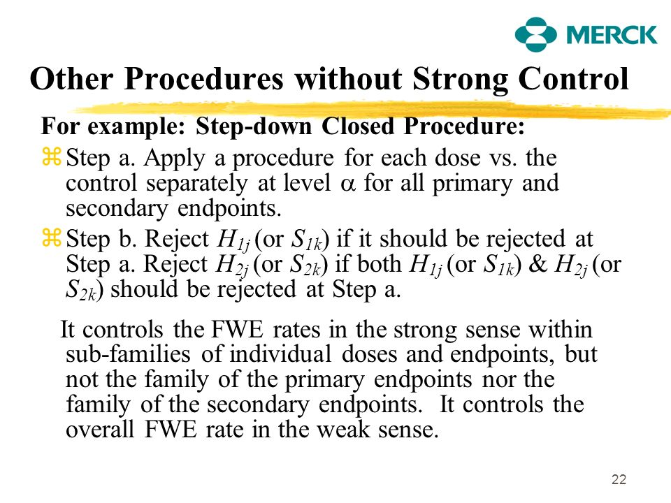 22 Other Procedures without Strong Control For example: Step-down Closed Procedure: zStep a.