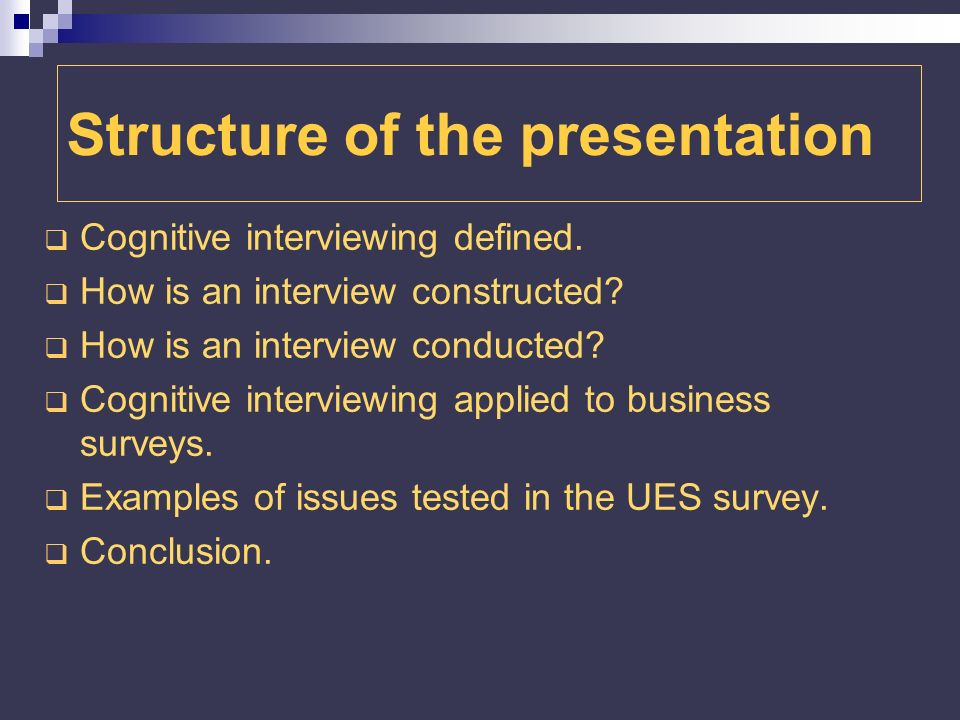 Structure of the presentation Cognitive interviewing defined.