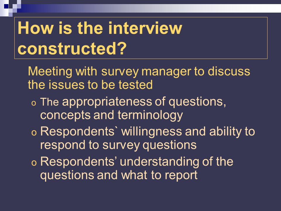 o Respondents use of external sources of information such as financial or administrative records and their need to consult other individuals who can provide the information requested o The compatibility of questions and response categories with respondents` record keeping practices o Difficulties respondents may encounter in retrieving information and completing the questionnaire