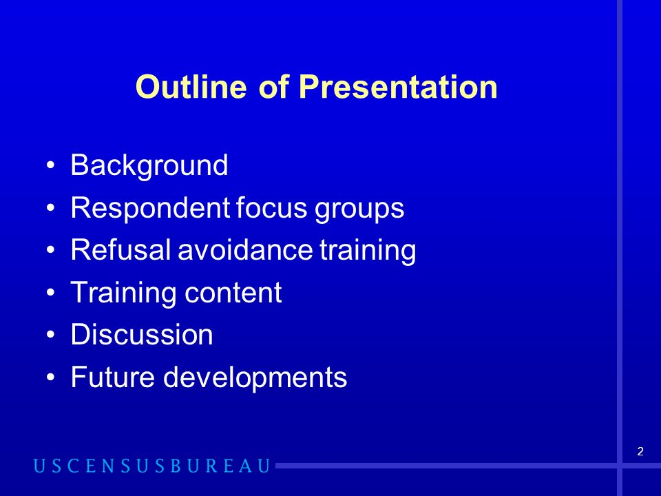 2 Outline of Presentation Background Respondent focus groups Refusal avoidance training Training content Discussion Future developments