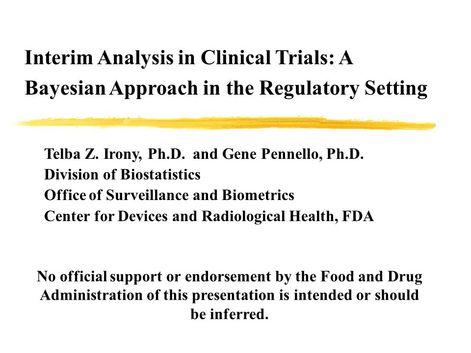Interim Analysis in Clinical Trials: A Bayesian Approach in the Regulatory Setting Telba Z.