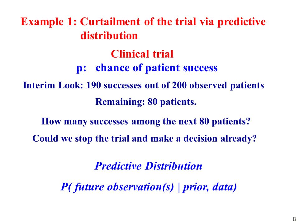 9 Predictive probability of success for the next 80 patients (based on the posterior distribution for p) Make sure that the remaining patients are exchangeable with the observed patients.