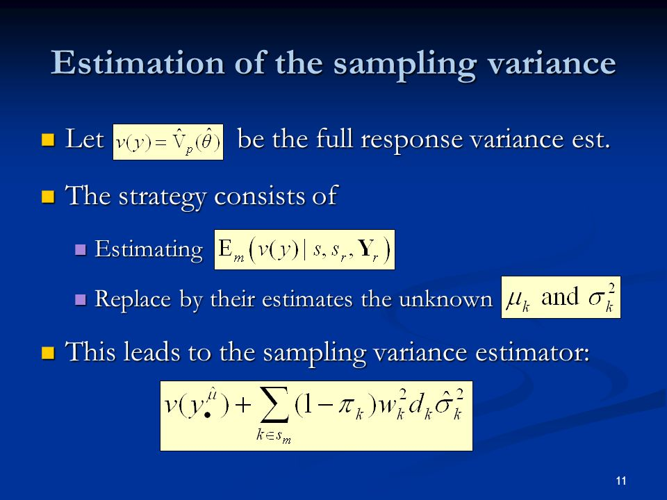 11 Estimation of the sampling variance Let be the full response variance est.