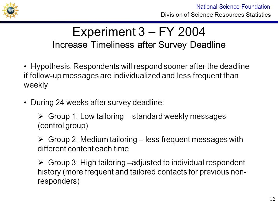 11 Experiment 2 Results – Single mode, 1 contact vs. mixed mode, 2 contacts National Science Foundation Division of Science Resources Statistics Group