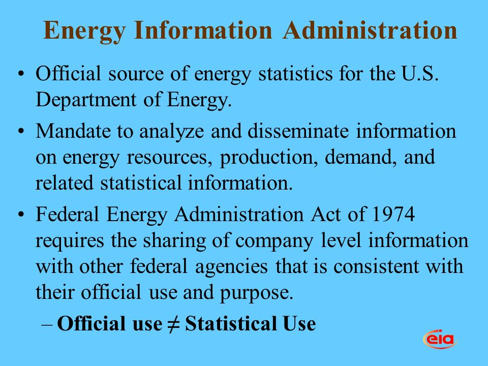 Energy Information Administration Official source of energy statistics for the U.S.
