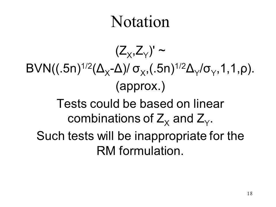 18 Notation (Z X,Z Y ) ~ BVN((.5n) 1/2 (Δ X -Δ)/ σ X,(.5n) 1/2 Δ Y /σ Y,1,1,ρ).
