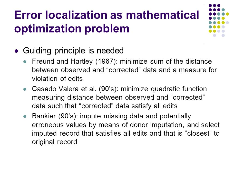 Error localization as mathematical optimization problem Guiding principle is needed Freund and Hartley (1967): minimize sum of the distance between ob