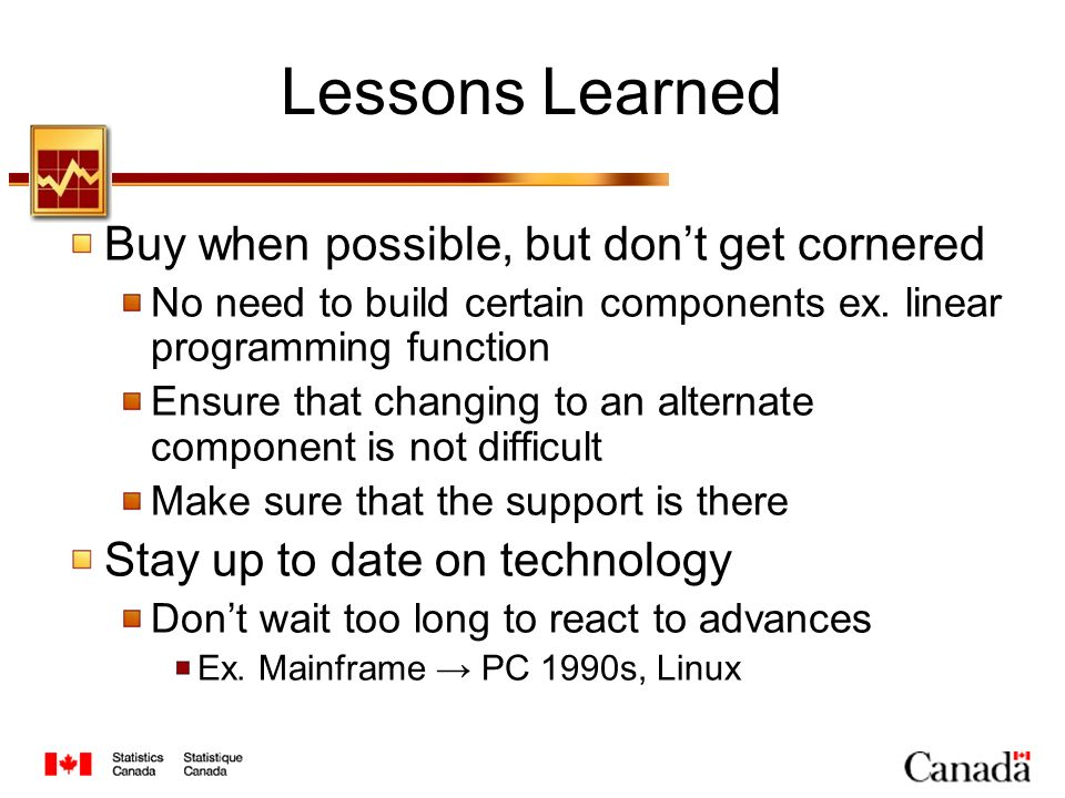 Lessons Learned Buy when possible, but dont get cornered No need to build certain components ex.