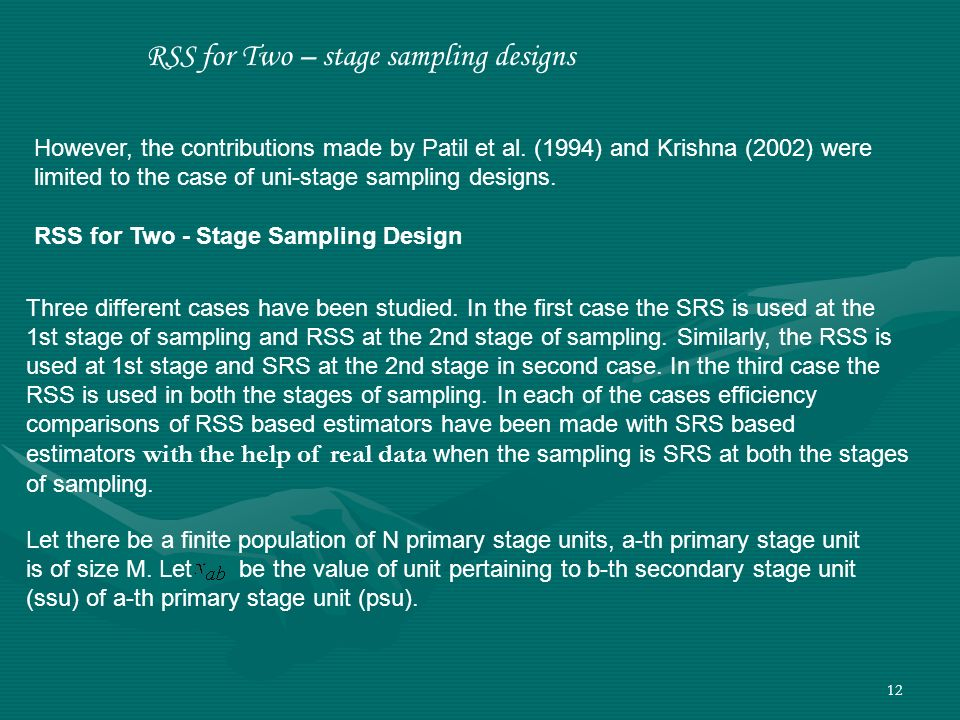 12 Three different cases have been studied. In the first case the SRS is used at the 1st stage of sampling and RSS at the 2nd stage of sampling. Simil