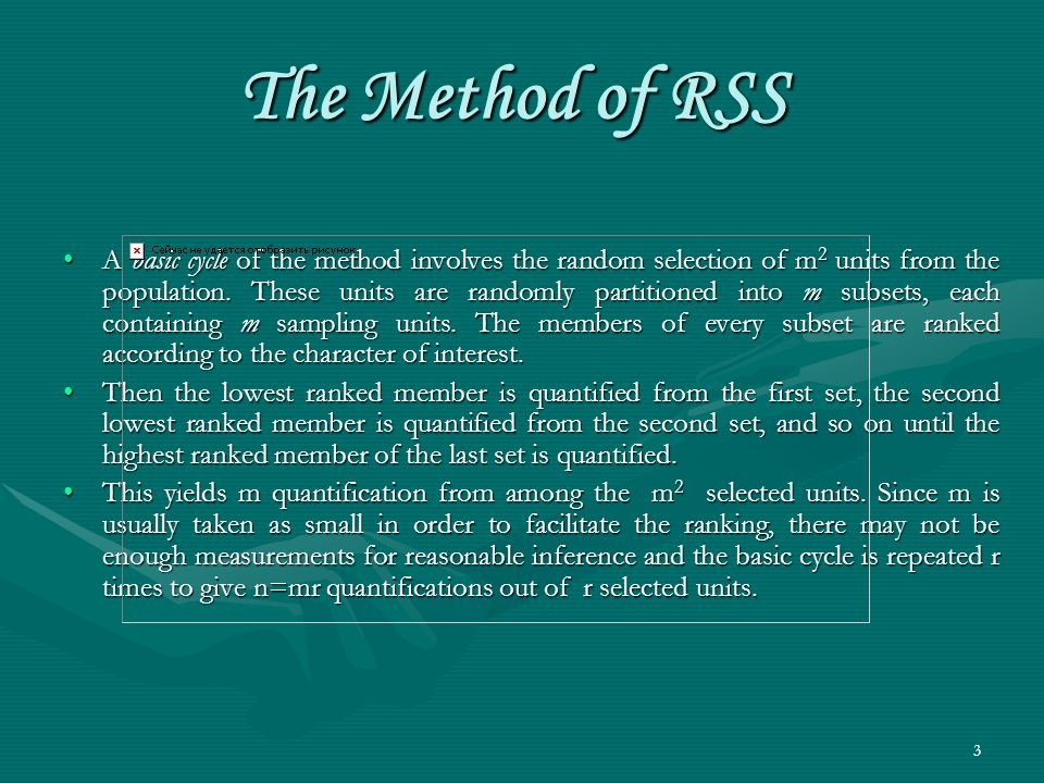 3 The Method of RSS A basic cycle of the method involves the random selection of m 2 units from the population. These units are randomly partitioned i