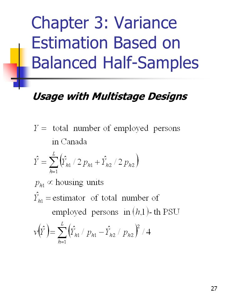 27 Chapter 3: Variance Estimation Based on Balanced Half-Samples Usage with Multistage Designs