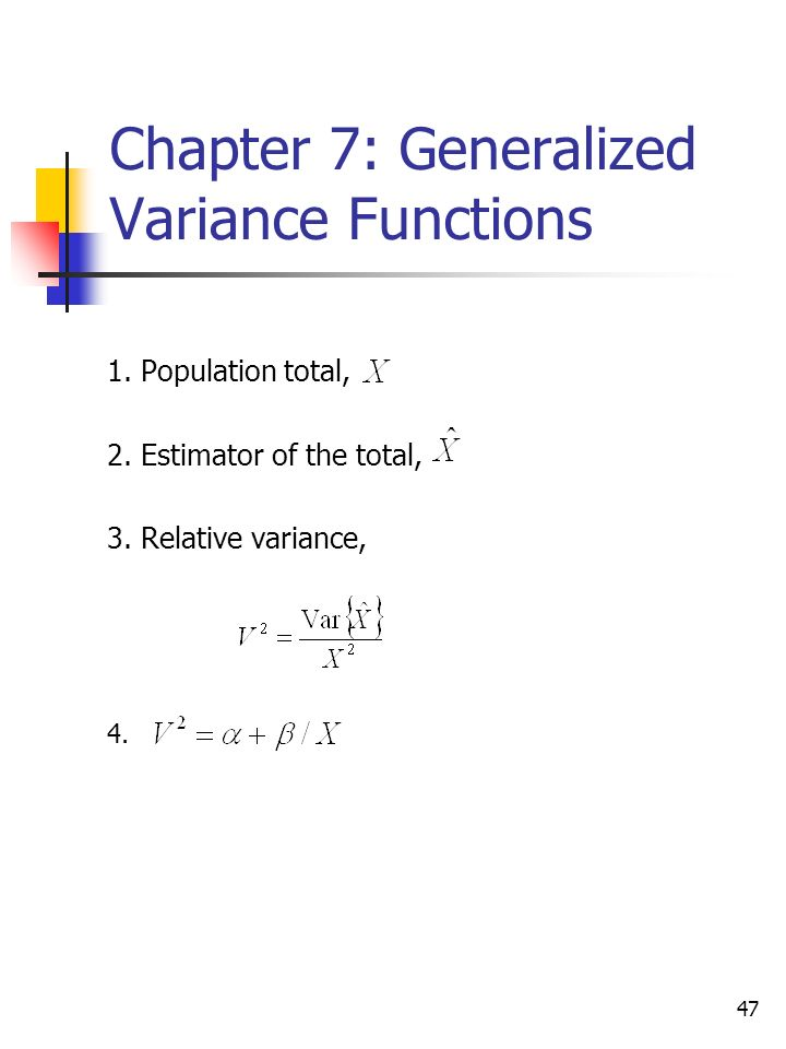 47 Chapter 7: Generalized Variance Functions 1. Population total, 2.