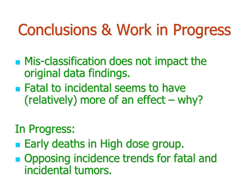 Conclusions & Work in Progress Mis-classification does not impact the original data findings. Mis-classification does not impact the original data fin
