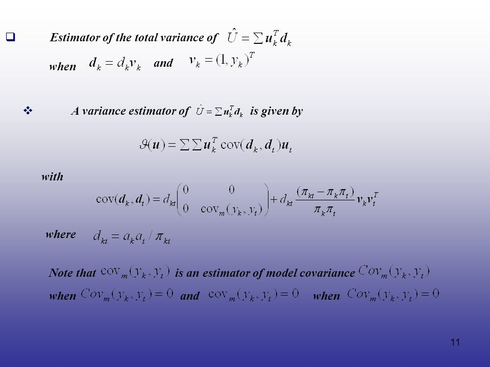 11 Estimator of the total variance of with when Note that is an estimator of model covariance and A variance estimator of is given by where when and w