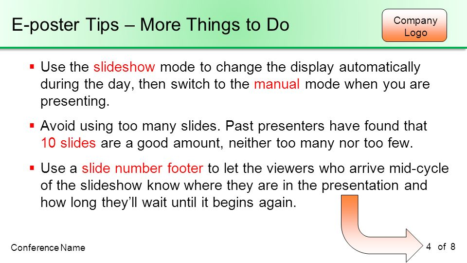 Company Logo of 8 E-poster Tips – More Things to Do Use the slideshow mode to change the display automatically during the day, then switch to the manu