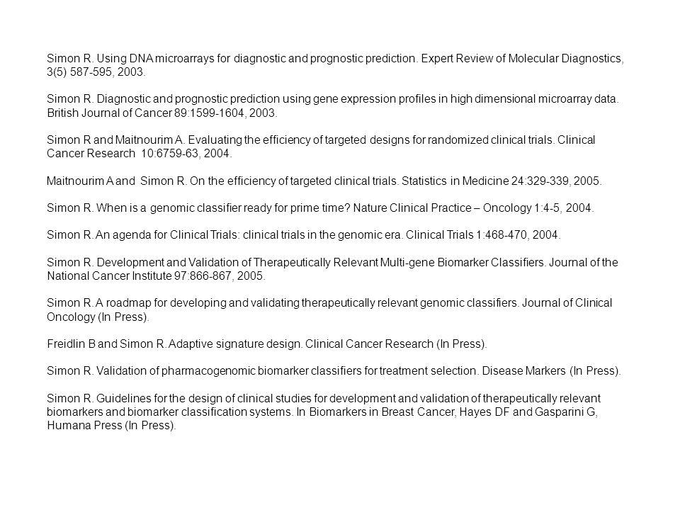 Simon R. Using DNA microarrays for diagnostic and prognostic prediction.