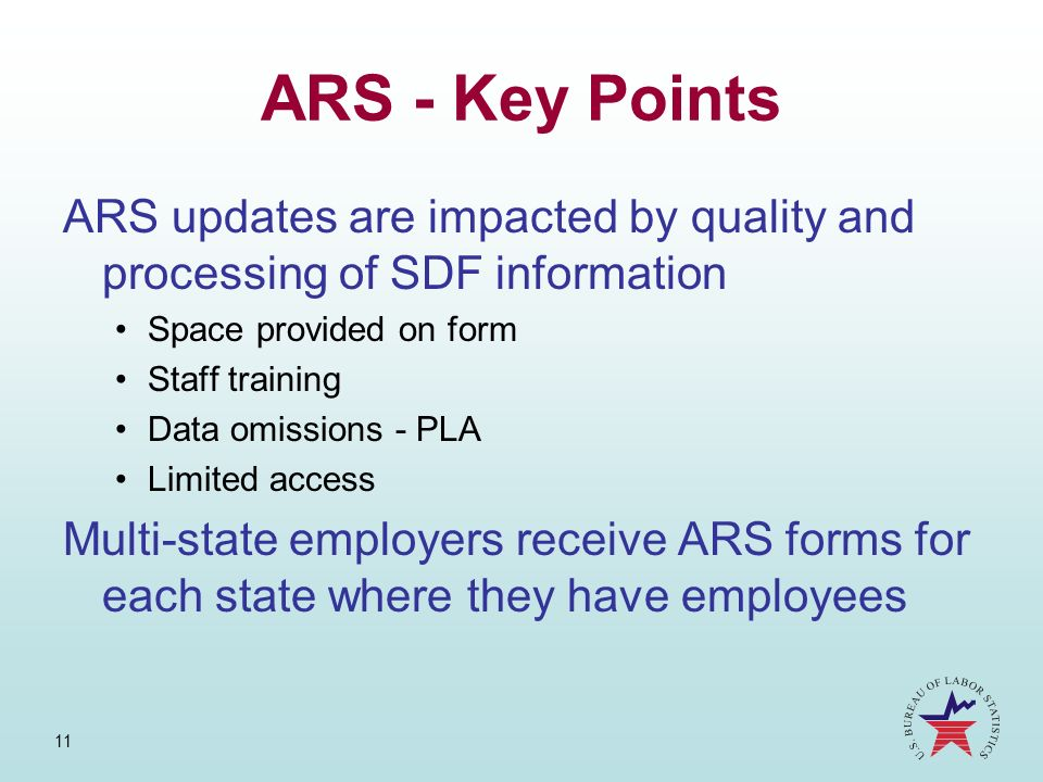 11 ARS - Key Points ARS updates are impacted by quality and processing of SDF information Space provided on form Staff training Data omissions - PLA L