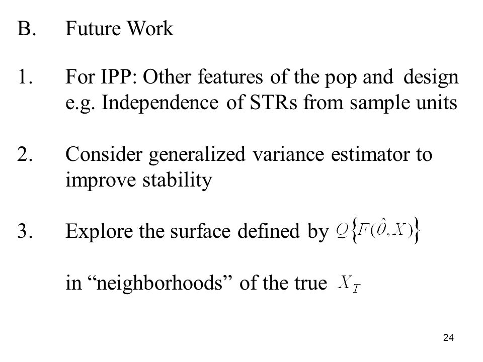 24 B. Future Work 1. For IPP: Other features of the pop and design e.g.